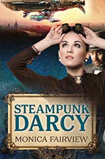 Steampunk Darcy: A Pride and Prejudice Novel Set in the Future