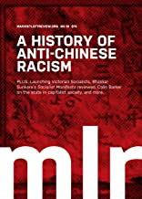 Marxist Left Review 18: A History of Anti-Chinese Racism