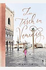 Zu Tisch in Venedig: Rezepte aus der Lagunenstadt (German Edition) Kindle Edition