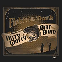 Fishin' In The Dark: The Best Of The Nitty Gritty Dirt Band