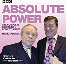 Absolute Power: The Complete BBC Radio 4 Radio Comedy Series