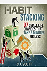 Habit Stacking: 97 Small Life Changes That Take Five Minutes or Less Kindle Edition