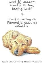 Weet jij waarom hondje Haring, haring heet? & Hondje Haring en Pimmetje gaan op vakantie.