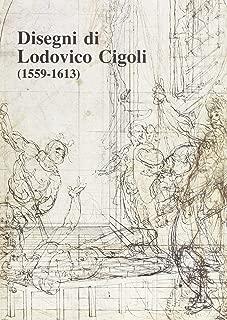 Disegni di Lodovico Cigoli, 1559-1613: Catalogo della mostra [a Firenze, Gabinetto disegni e stampe degli Uffizi, 1992] (Cataloghi / Gabinetto disegni e stampe degli Uffizi)