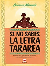 Si no sabes la letra, tararea (Éxitos literarios) (Spanish Edition)
