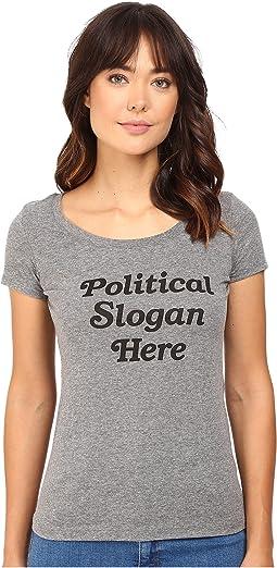 Political Slogan Here Scoop Neck Tee