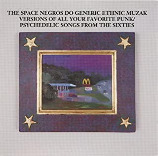 The Space Negros Do Generic Ethnic Muzak Versions of All Your Favorite Punk/Psychedelic Songs From the Sixties