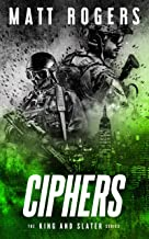 Ciphers: A King & Slater Thriller (The King & Slater Series Book 3)