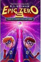 Epic Zero 3: Tales of a Super Lame Last Hope Kindle Edition