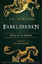 Fabeldieren en Waar Ze Te Vinden (Uit de schoolbibliotheek van Zweinstein)