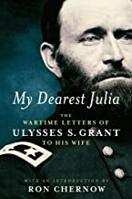 My Dearest Julia: The Wartime Letters of Ulysses S. Grant to His Wife (Library of America)