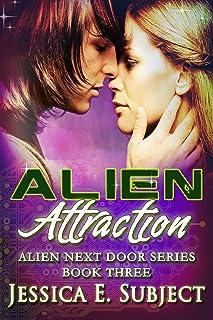 Alien Attraction (Alien Next Door Book 3) (English Edition)