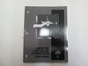 2008 Mack FXL Front Axle & Steering System Service Manual MACK TRUCKS FACTORY 08