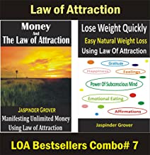 Lose Weight Quickly Using Law of Attraction and Manifesting Unlimited Money Using Law of Attraction Combo: Easy Natural Weight Loss and Secrets to Fast ... (Law of Attraction Combos Book 7)