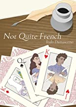 NOT QUITE FRENCH (English Edition)