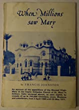 When Millions Saw Mary: An Account of the Apparitions of the Blessed Virgin Mary at Zeitoun, Cairo, 1968-77