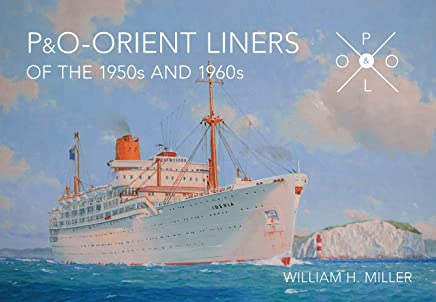 P & O Orient Liners of the 1950s and 1960s (Illustrated History) by William H. Miller (8-Oct-2014) Paperback