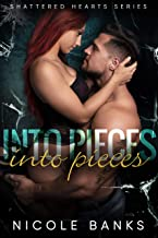 Into Pieces (Shattered Hearts Series Book 2)