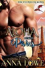 Aloha nach Paris: Ein feuriger Bund (Billionaires und Bodyguards) (German Edition)