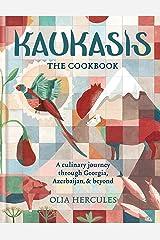 Kaukasis The Cookbook: The culinary journey through Georgia, Azerbaijan & beyond (MITCHELL BEAZLE) (English Edition) Format Kindle