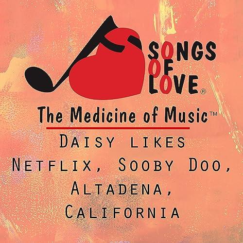 Daisy Likes Netflix, Sooby Doo, Altadena, California de K ...