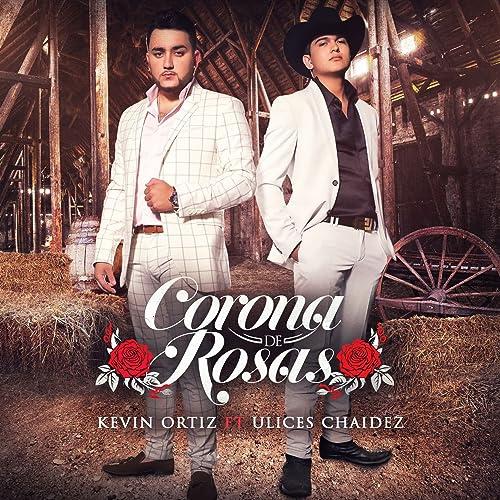 ee962678a0806 Corona de Rosas by Kevin Ortiz on Amazon Music - Amazon.com