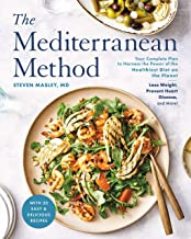 The Mediterranean Method: Your Complete Plan to Harness the Power of the Healthiest Diet on the Planet — Lose Weight, Prevent Heart Disease, and More! (A Mediterranean Diet Cookbook) PDF