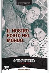 Il nostro posto nel mondo (Stanford Series Vol. 4) (Italian Edition) Kindle Edition