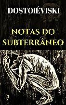 Notas do Subterrâneo: (Edição traduzida e ilustrada)