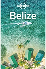 Lonely Planet Belize (Travel Guide) Kindle Edition