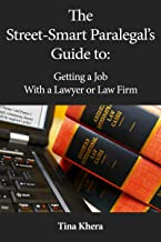 The Street-Smart Paralegal's Guide to: Getting a Job With a Lawyer or Law Firm