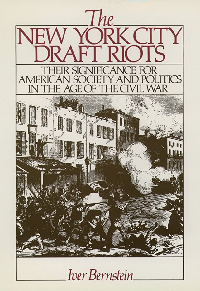 傾斜アフリカ動かすThe New York City Draft Riots: Their Significance for American Society and Politics in the Age of the Civil War (English Edition)