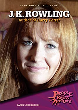 J.K. Rowling: Author of Harry Potter--Unauthorized Biography (People to Know Today)