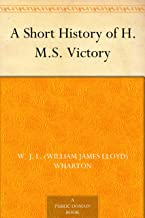 A Short History of H.M.S. Victory