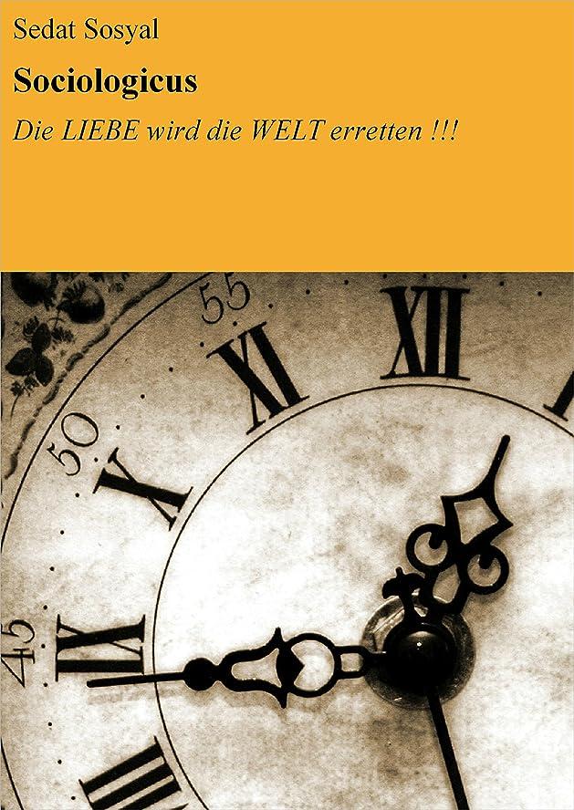 刻む分散カジュアルSociologicus: Die LIEBE wird die WELT erretten !!! (German Edition)