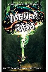 Tabula Rasa: A Short Story Anthology Kindle Edition