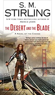 The Desert and the Blade (A Novel of the Change Book 12)