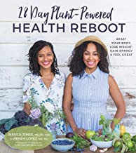 28-Day Plant-Powered Health Reboot: Reset Your Body, Lose Weight, Gain Energy & Feel Great