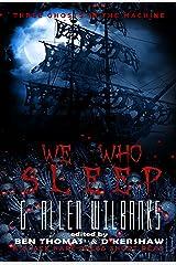 We Who Sleep: Three Ghosts in the Machine Book Three Kindle Edition