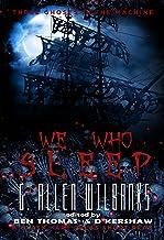 We Who Sleep: Three Ghosts in the Machine Book Three