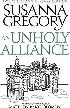 An Unholy Alliance: The Second Chronicle of Matthew Bartholomew (Matthew Bartholomew Series Book 2)