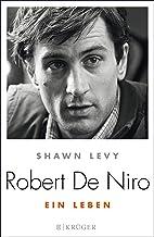 Robert de Niro: Ein Leben (German Edition)