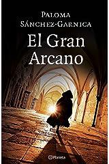 El Gran Arcano (Autores Españoles e Iberoamericanos) Versión Kindle