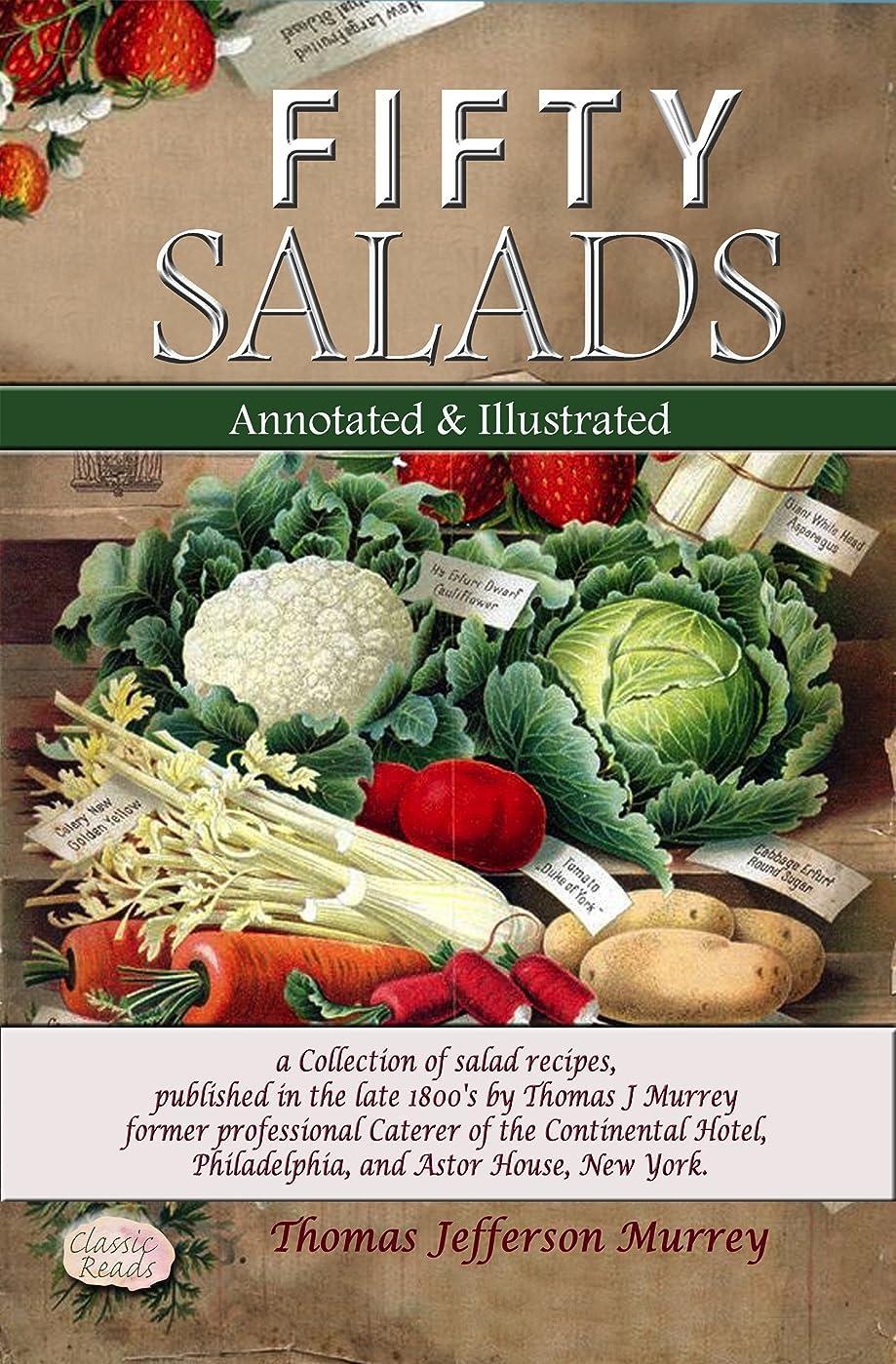 ラウズペア区画FIFTY SALADS Annotated and Illustrated: a Collection of salad recipes, published in the late 1800's by Thomas J Murrey former professional Caterer of the ... and Astor Hou (English Edition)