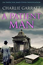 A Patient Man (Inspector James Given Investigations Book 3)