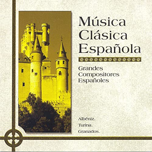Música Clásica Española: Grandes Compositores Españoles de