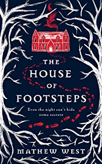 The House of Footsteps: Where the day meets the dark, the shadows walk
