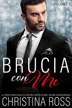 Brucia con Me (Volume 7)