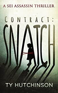Contract: Snatch (Sei Assassin Thriller Book 1)
