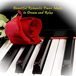 Beautiful Romantic Piano Music to Dream and Relax, Pt. 1
